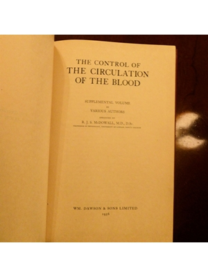 The Control of the Circulation of  the Blood,R. J. S. (Robert John Stewart) McDowall First Edition 1956 WM Dawson & Sons London very good copy