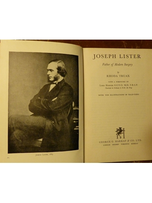 Joseph Lister: Father of Modern Surgery, 10 Illustrations with Portraits, Traux, Rhoda 270 pages 1947, First Edition very good copy