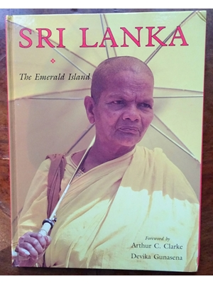 Sri Lanka, The Emerald Island, Photographs by Devika Gunasena, text byTissa Devendra, Forward Arthur C Clarke, Lustre Press, India, 1996