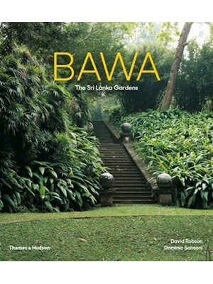BAWA THE SRI LANKA GARDENS, Robson, David, Sansoni, Dominic, 176 Pages, 303 Illustrations, 235 in Colour,