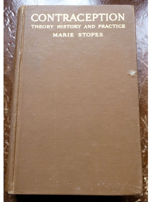Contraception: Its Theory, History and Practice, Marie Stopes, G.P.Putnam's Sons 1932 New & Enlarged Edition