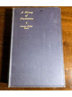 A History of Prostitution from Antiquity to the Present Day, George Ryley Scott, First Edition 1936