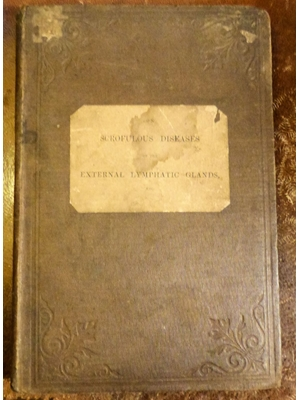 On Scrofulous Disease of the External Lymphatic Glands, P C Price, First Edition, John Churchill, London 1861,