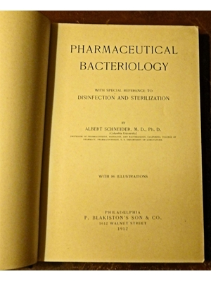Pharmaceutical Bacteriology, Special Reference to Disinfection and Sterilization, Albert Schneider,  86 illustrations, Columbia University, 1912, First Edition