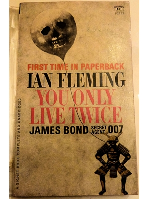 James Bond You Only Live Twice (1965;) Fleming, Ian. Published by Signet Book - NAL / New American Library, USA, 1965 First Printing, good used copy