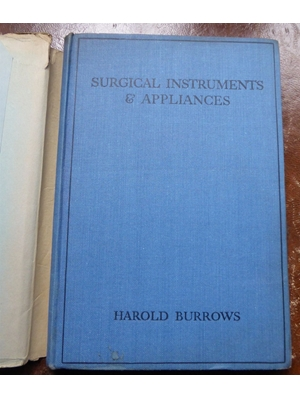 Surgical Instruments & Appliances, Illustrated, Harold Burrows, 1939, 10th Edition (First Edition 1905)