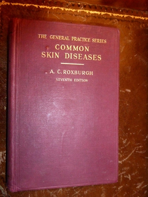 Common skin diseases (General practice series), Roxburgh, A. C, 7th Edition. Hard cover. H.K. Lewis, London (1944)