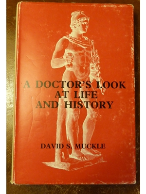 A doctor's look at life and history, David Sutherland Muckle, First Edition 1970