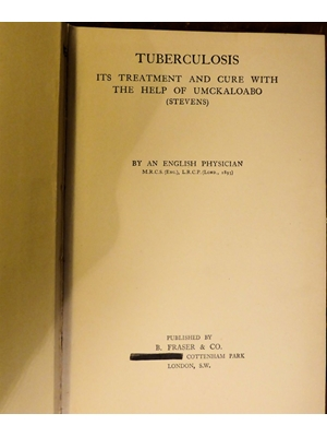 Tuberculosis, Its Treatment and Cure with the help of Umckaloabo, by an English Physician, no date,  ca 1900