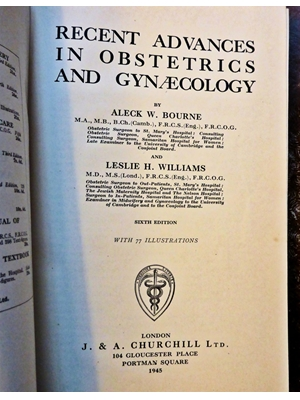 Recent Advances in Obstetrics and Gynaecology, Aleck William Bourne, St Mary's Hospital Paddington, 77 illustrations, sixth edition 1945