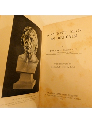 Ancient Man in Britain by Donald A Mackenzie First Edition 1923 Mackenzie, Donald A
