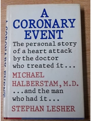 A Coronary Event, Michael J Halberstam, First Edition, hard cover, dust cover, 1976, Lippincott, Philadelphia, 1976 very good copy