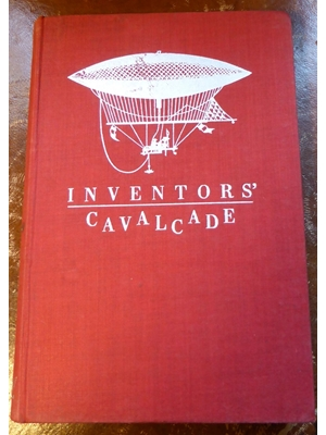 Inventor's Cavalcade, On History of Science, Second Edition Illustrated 1944