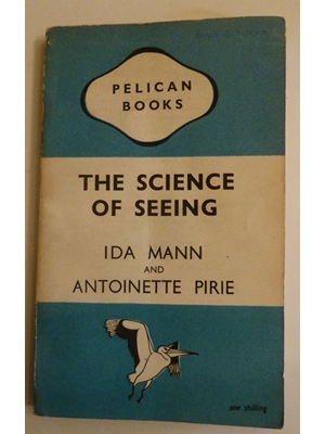 The Science of Seeing. Ida Mann & Antoinette Pirie, Illustrated, First Edition, 1948 illustrated. Pelican Books, fair