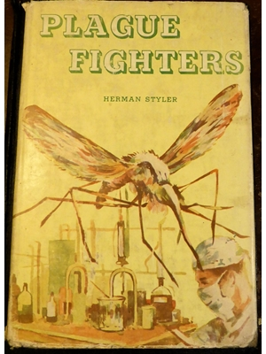 Plague Fighters, Herman Styler, Illustrated, Chiltern Company, Philadelphia, New York 1960 First Edition