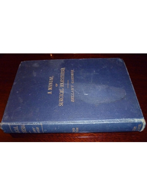 A Manual of Surgical Anaesthesia by Bellamy Gardner 1916
