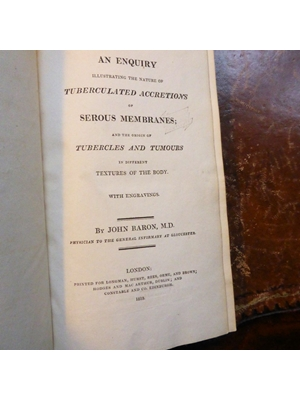 AN INQUIRY ILLUSTRATING THE NATURE OF TUBERCULATED ACCRETIONS OF SEROUS MEMBRANES John Baron leather bound 1819 First Edition