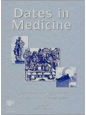Dates in Medicine: A Chronological Record of Medical Progress, Author signed copy by A. Sebastian, 2003