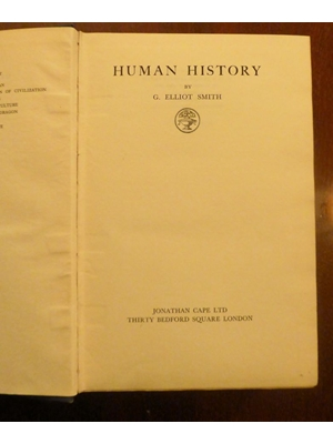 Human History, Elliot Smith, Illustrated, Jonathan Cape Ltd London First Edition 1930