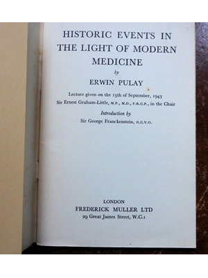 Historic Events in the Light of Modern Medicine, Erwin Pulay, Frederick Muller, London, 1943 First Edition