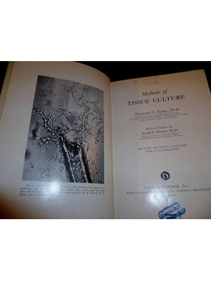 Methods of Tissue Culture, Raymond Crandall Parker, Hoeber 1950,