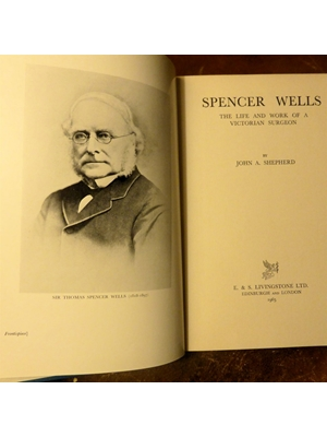 Spencer Wells: The Life and Work of a Victorian Surgeon, Shepherd, John A., Harcourt, 1965